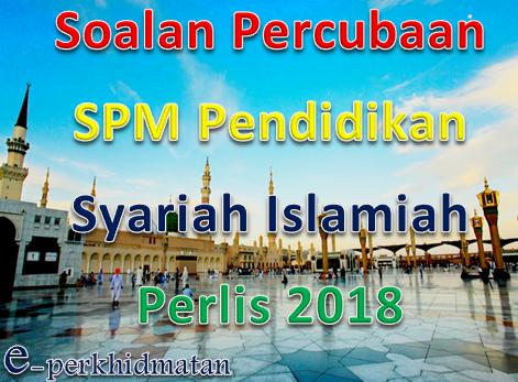 Soalan Percubaan SPM Pendidikan Syariah Islamiah Perlis