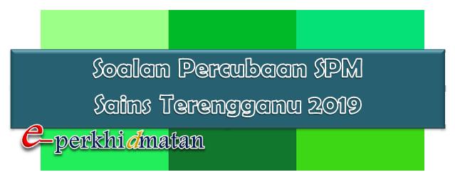 Soalan Percubaan Spm Sains Terengganu 2019 E Perkhidmatan