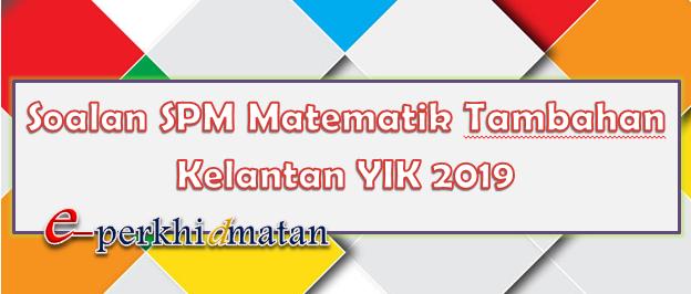 Soalan Percubaan Spm Matematik Tambahan Kelantan 2019 E Perkhidmatan