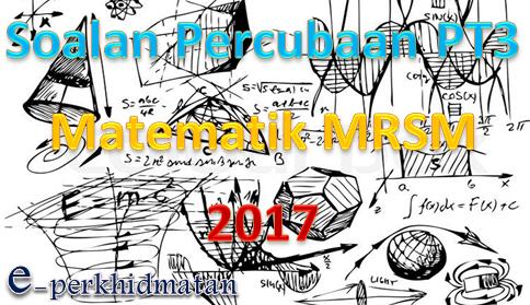 Soalan Percubaan Pt3 Matematik Mrsm 2017 E Perkhidmatan