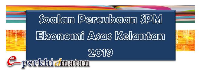 Soalan Percubaan Spm Ekonomi Asas Kelantan 2019 E Perkhidmatan
