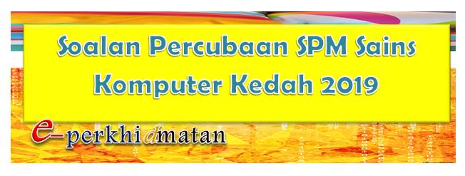 Soalan Percubaan Spm Sains Komputer Kedah 2019 E Perkhidmatan
